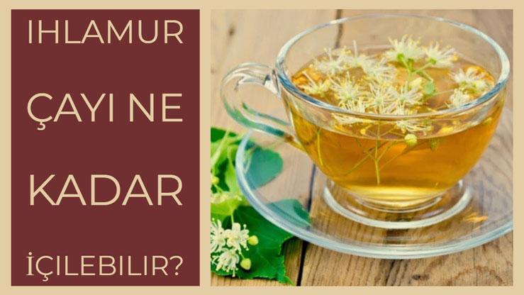 Ihlamur çayı ne kadar tüketilmelidir?